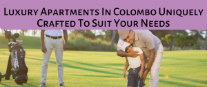 Copy of Benefits of living in the Greater Colombo area